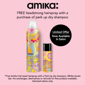Amika Special 1x1 Banner. Free Headstrong hairspray with a pirchase of perk up dry shampoo.